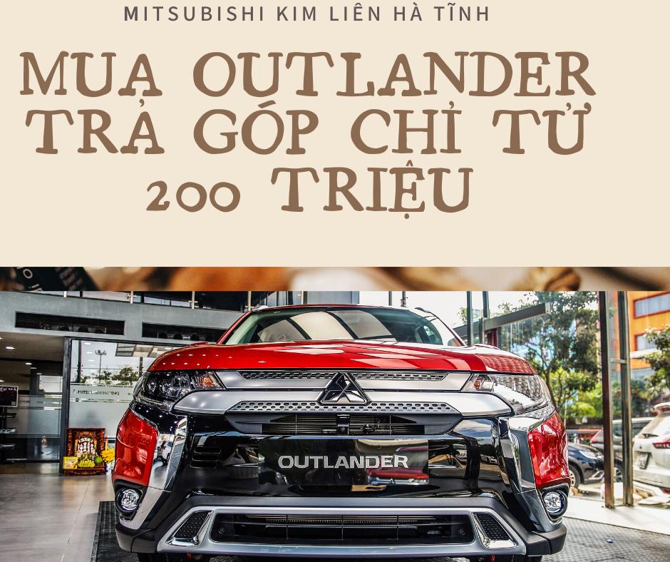 Giá xe Mitsubishi Outlander 2020 tháng 11/2020 tại Mitsubishi Kim Liên Hà Tĩnh